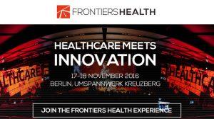 Frontiers Health Conference   Berlin, 17-18 November 2016