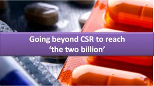 Going beyond CSR to reach 'the two billion'