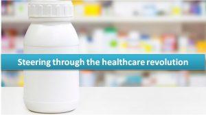 Steering through the healthcare revolution