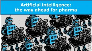 Artificial intelligence: the way ahead for pharma
