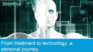 From treatment to technology: a personal journey