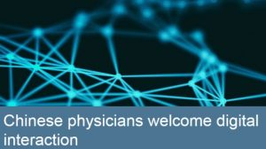 Chinese physicians welcome digital interaction