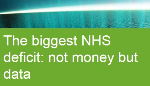 The biggest NHS deficit: not money but data