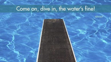 Come on, dive in, the water's fine!