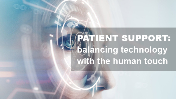 Patient support: balancing technology with the human touch