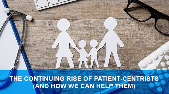 The continuing rise of patient-centrists (and how we can help them)