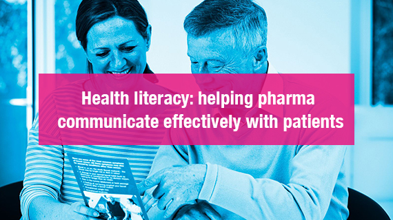 Health literacy: help pharma communicate with patients