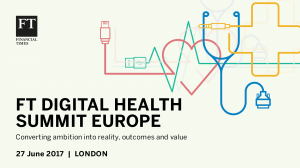 FT Digital Health Summit Europe – London, 27 June 2017