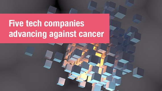 Five tech companies advancing against cancer