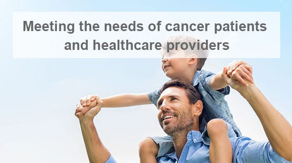 Meeting the needs of cancer patients and healthcare providers