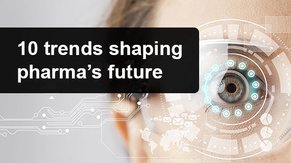 10 trends shaping pharma's future