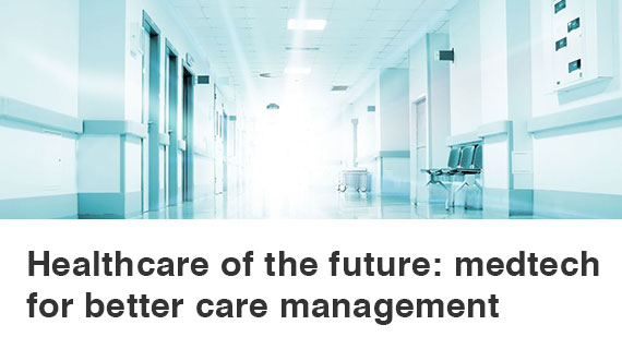 Utilise medtech for optimum care management