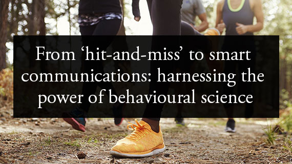 Harnessing behavioural science for smart communications