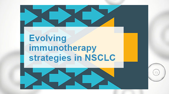 Evolving immunotherapy strategies in NSCLC