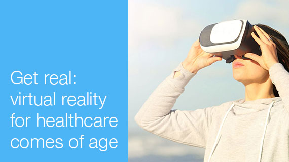 Get real: virtual reality for healthcare comes of age