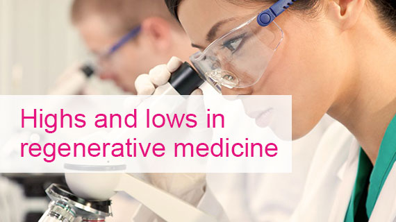 Highs and lows in regenerative medicine
