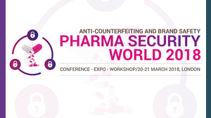"Pharma Security World 2018 ""ANTI-COUNTERFEITING, BRAND SAFETY AND SERIALIZATION"""