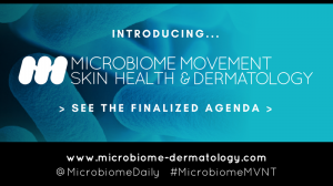 The Microbiome Movement – Skin Health & Dermatology Summit