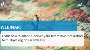 [WEBINAR] Adapt & deliver your interactive localization easily