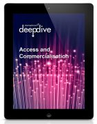 Deep Dive: Access and Commercialisation