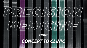 Precision medicine from concept to clinic