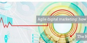 Agile Marketing: how to innovate faster, better and quicker