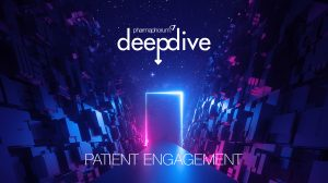 Deep Dive: Patient Engagement
