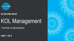 Key Questions To Boost Your KOL Management– Part 1/8: KOL Identification