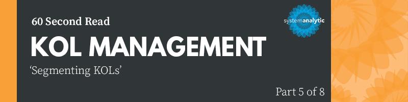 Key Questions To Boost Your KOL Management – Part 5/8: Segmenting KOLs