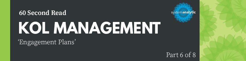 Key Questions To Boost Your KOL Management – Part 6/8: Engagement Plans