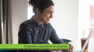 Providing a positive customer experience through pharma content
