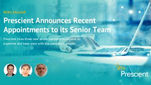 Prescient Announces Recent Appointments to its Senior Team