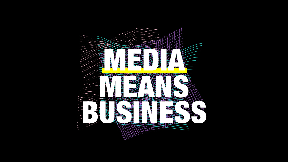 Media means business