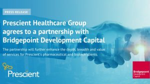 Prescient Healthcare Group to Partner with Bridgepoint Development Capital