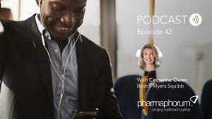 BMS' Catherine Owen on pharma commercialisation: the pharmaphorum podcast